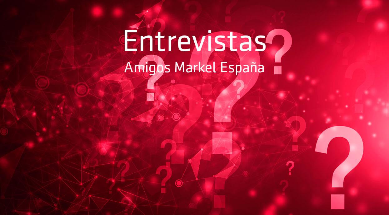 Entrevistas Amigos de Markel España