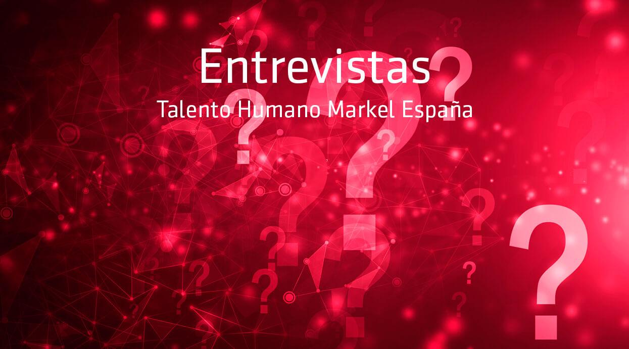 Entrevistas Talento Humano Markel España